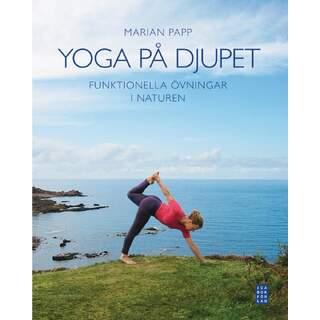 Yoga på djupet funktionella övningar i naturen